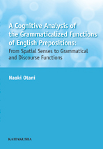 A Cognitive Analysis of the Grammaticalized Functions of English Prepositions