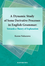 A Dynamic Study of Some Derivative Processes in English Grammar: Towards a Theory of Explanation